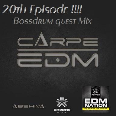 Carpe EDM ep20 Abshiva w Guest Dj Bossdrum