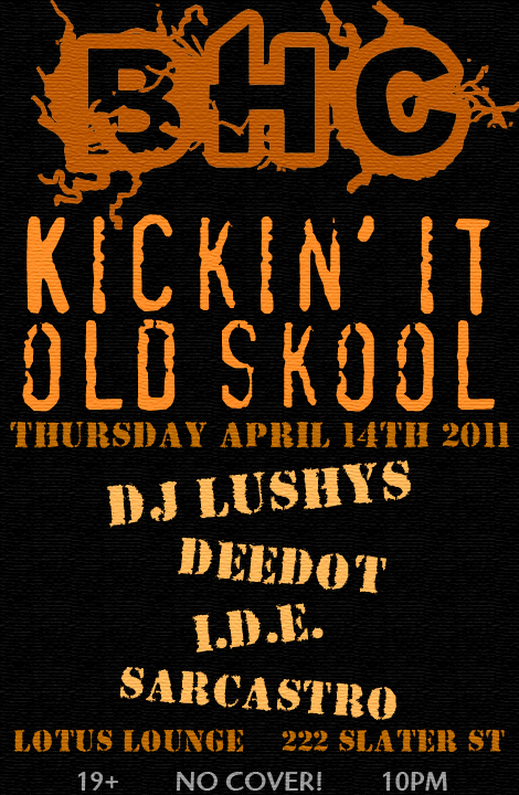 B.H.C. is Kickin' It Old Skool @ Lotus on Apr.14 2011