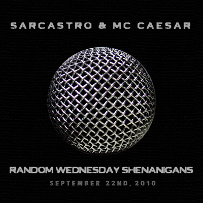 Sarcastro & MC Caesar - Random Wednesday Shenanigans (Album Cover)